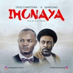 Tayo Christian - Ihunaya (Love) ft. Samsong